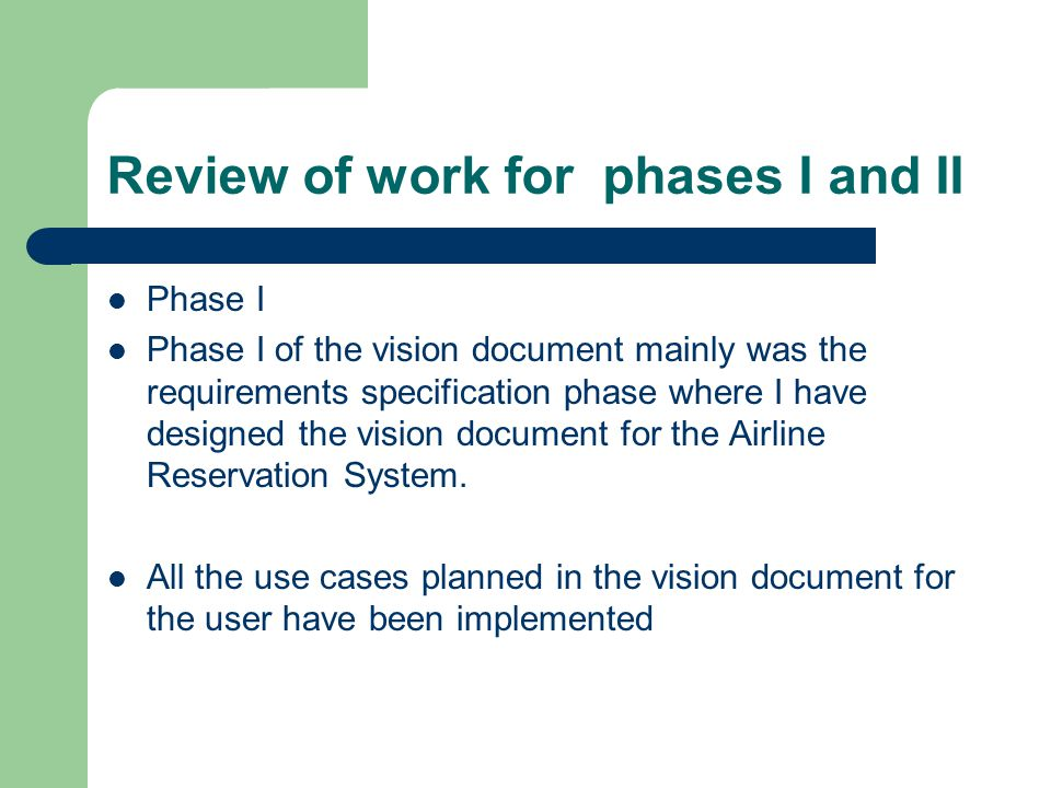 Review of work for phases I and II
