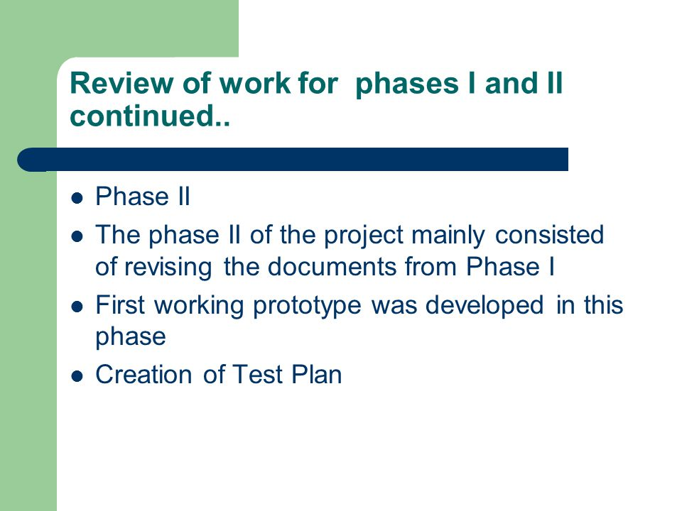 Review of work for phases I and II continued..