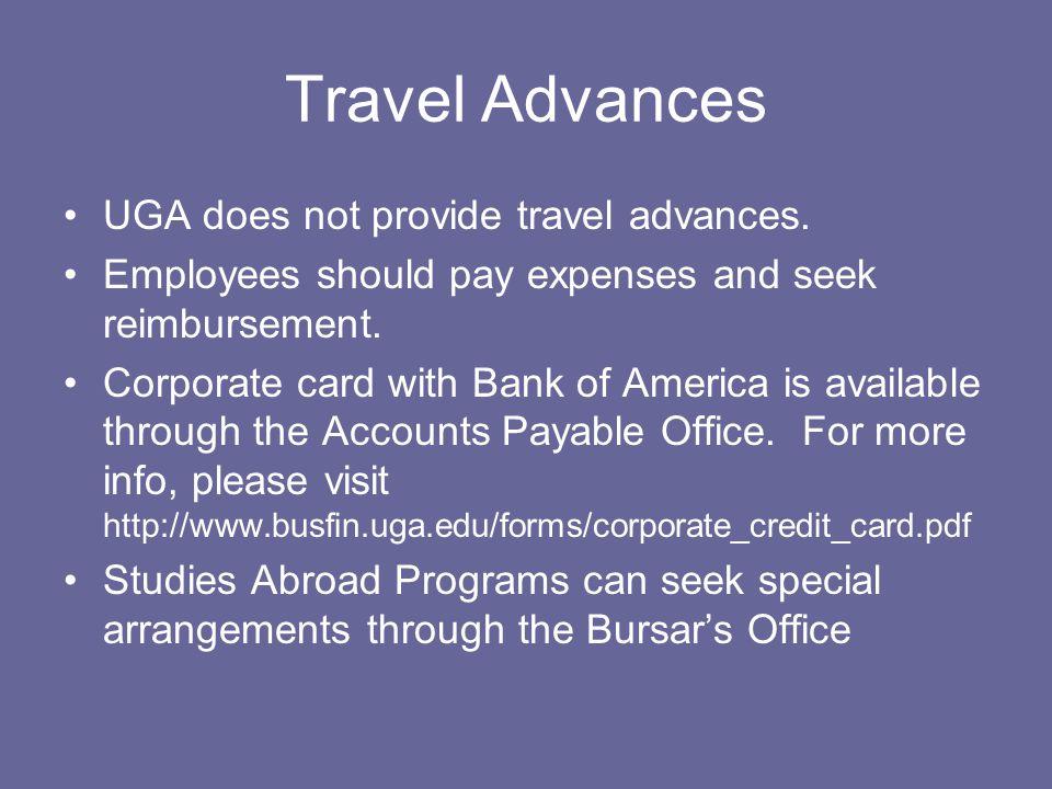 Travel Advances UGA does not provide travel advances.