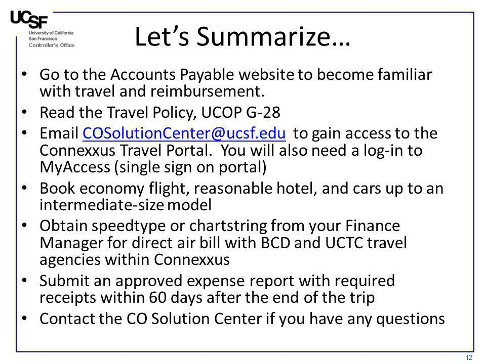Let's Summarize… Go to the Accounts Payable website to become familiar with travel and reimbursement.