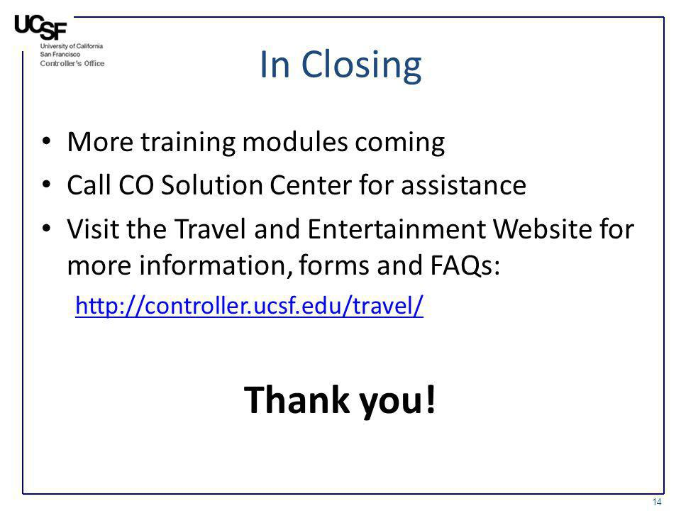 In Closing Thank you! More training modules coming