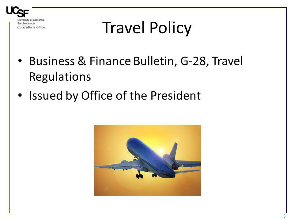 Travel Policy Business & Finance Bulletin, G-28, Travel Regulations