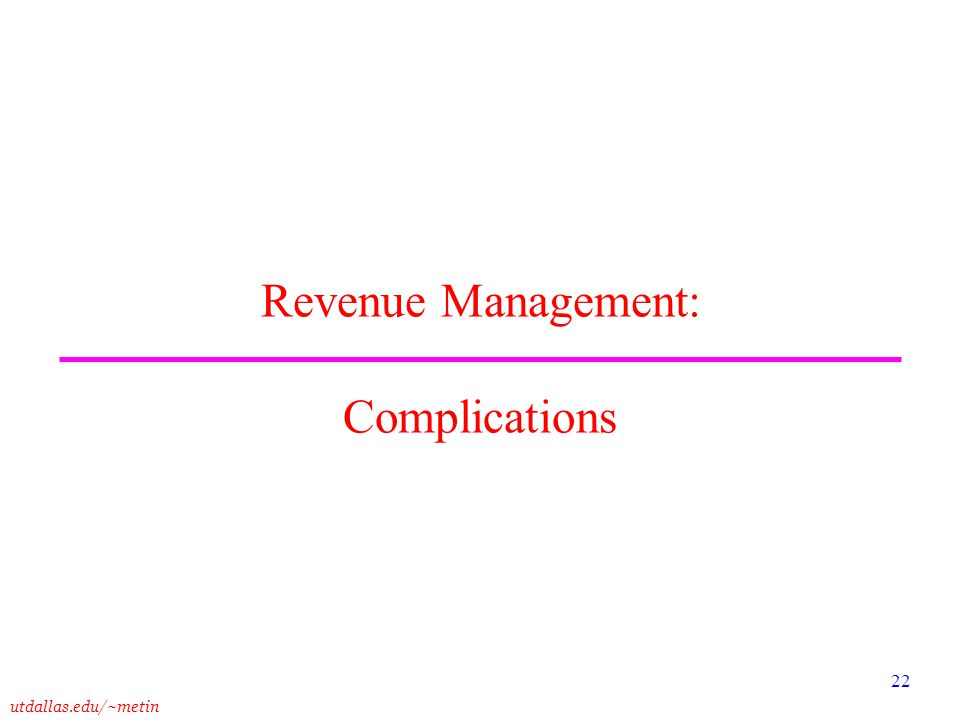 Revenue Management: Complications