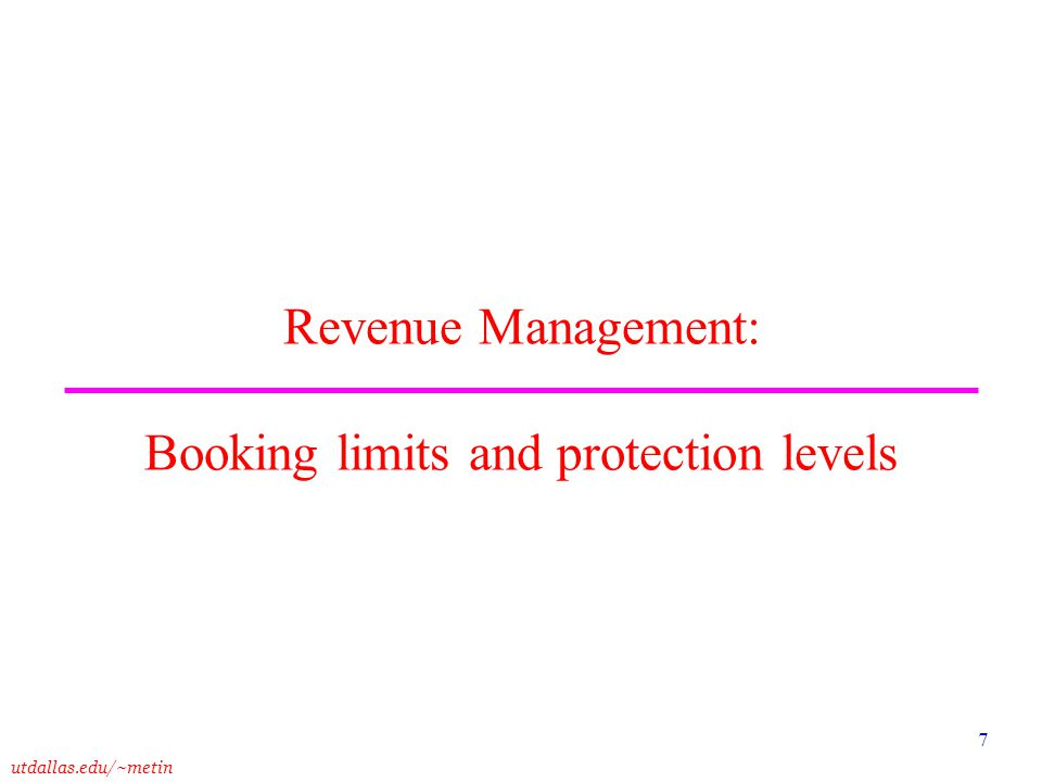 Revenue Management: Booking limits and protection levels