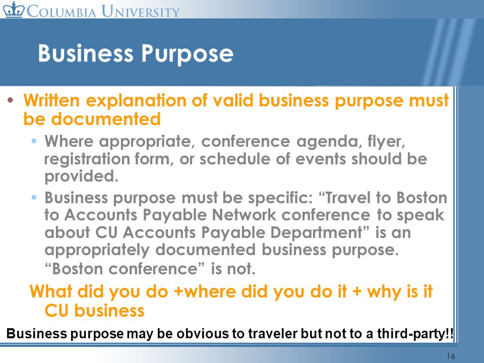 Business purpose may be obvious to traveler but not to a third-party!!