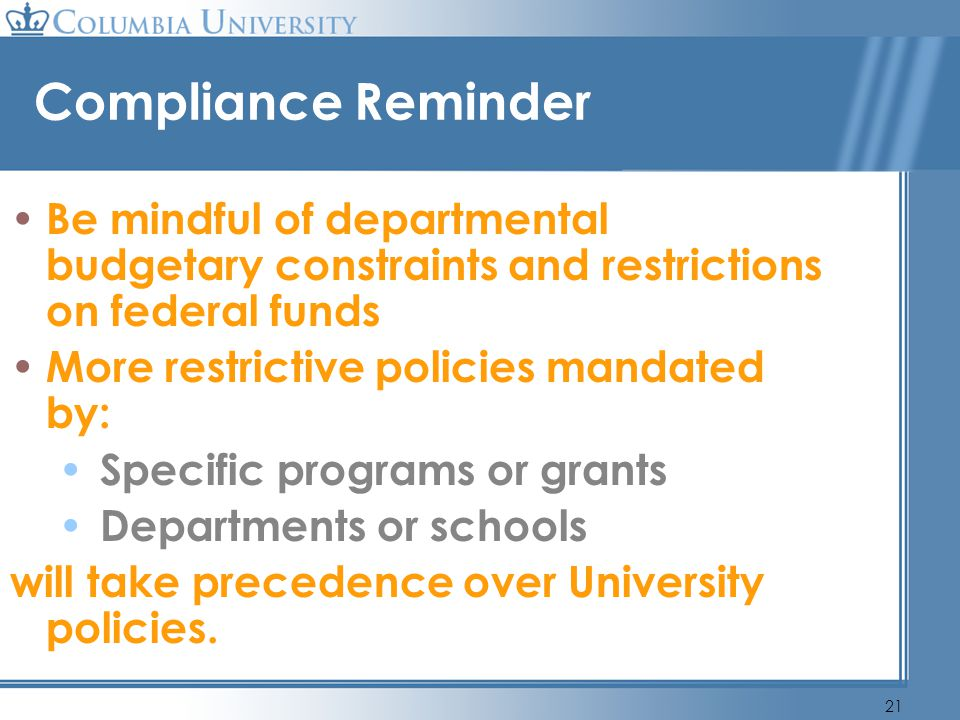 Compliance Reminder Be mindful of departmental budgetary constraints and restrictions on federal funds.