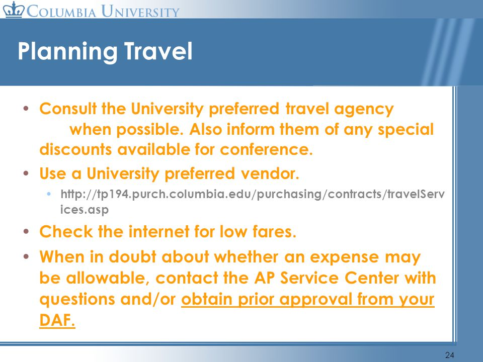 Planning Travel Check the internet for low fares.
