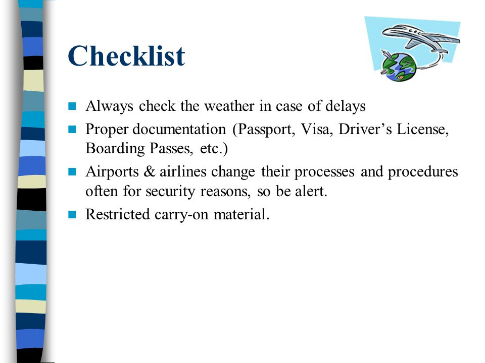 Checklist Always check the weather in case of delays