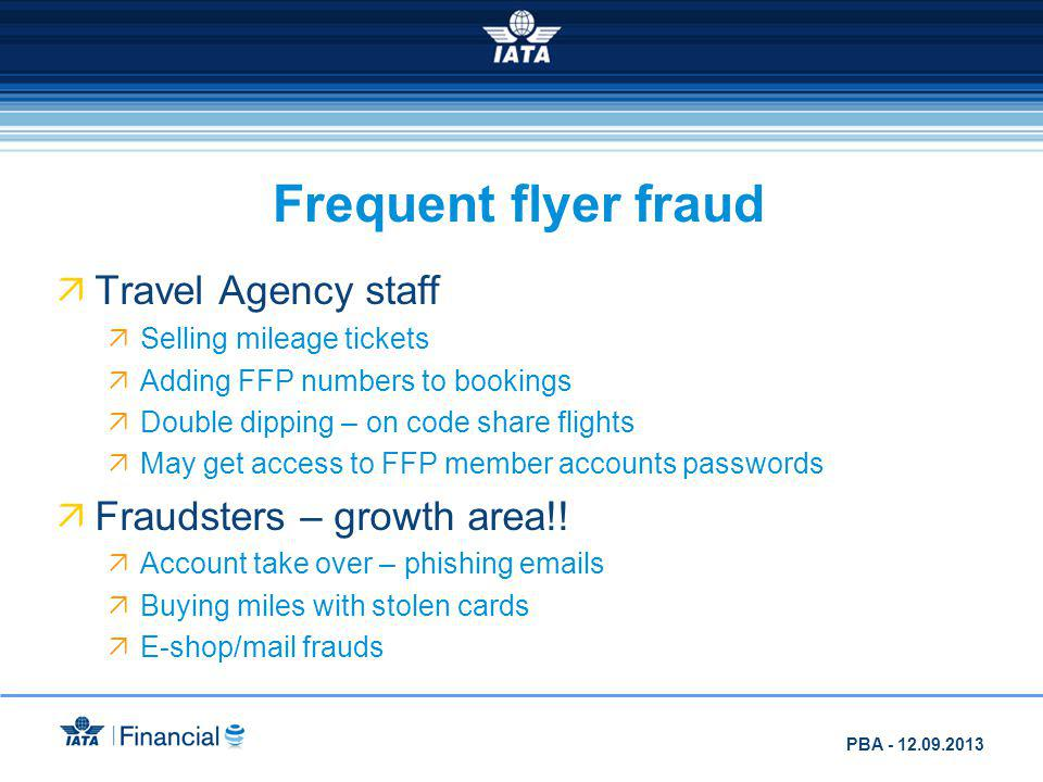 Frequent flyer fraud Travel Agency staff Fraudsters – growth area!!