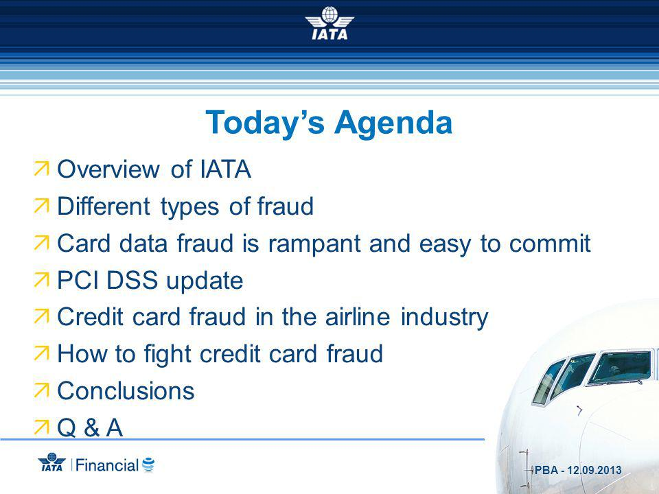 Today's Agenda Overview of IATA Different types of fraud
