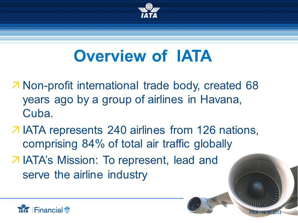 Overview of IATA Non-profit international trade body, created 68 years ago by a group of airlines in Havana, Cuba.