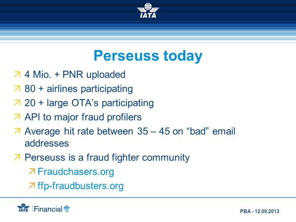 Perseuss today 4 Mio. + PNR uploaded 80 + airlines participating