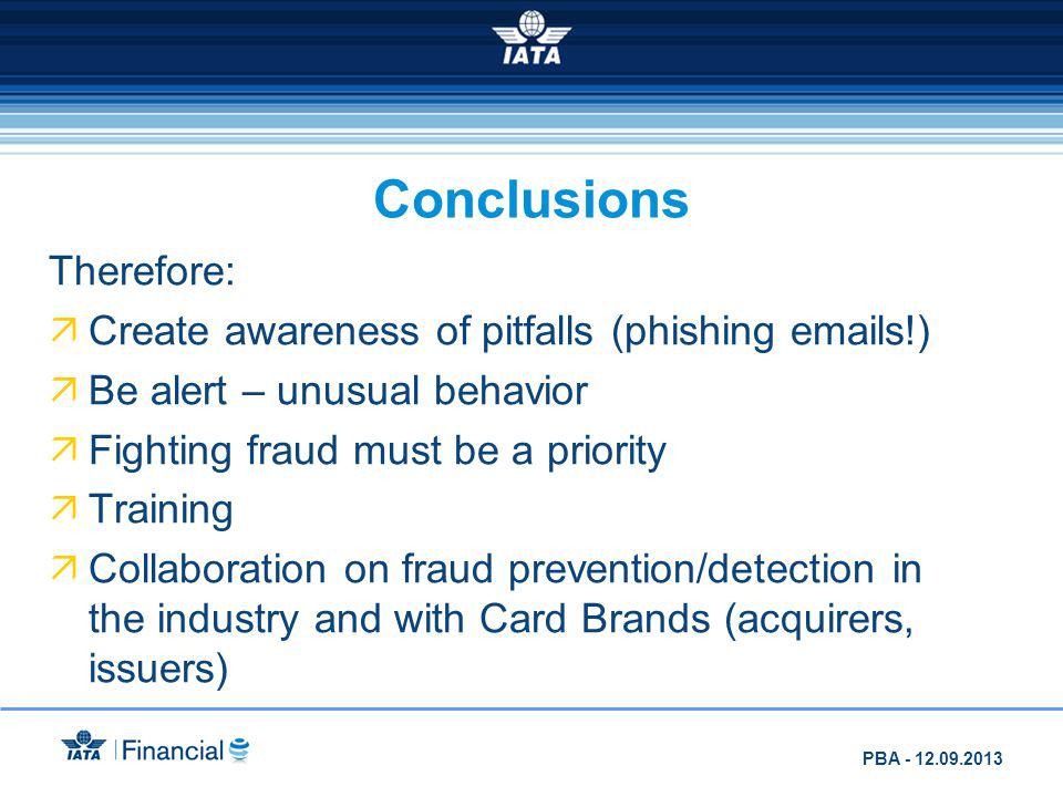 Conclusions Therefore: Create awareness of pitfalls (phishing emails!)