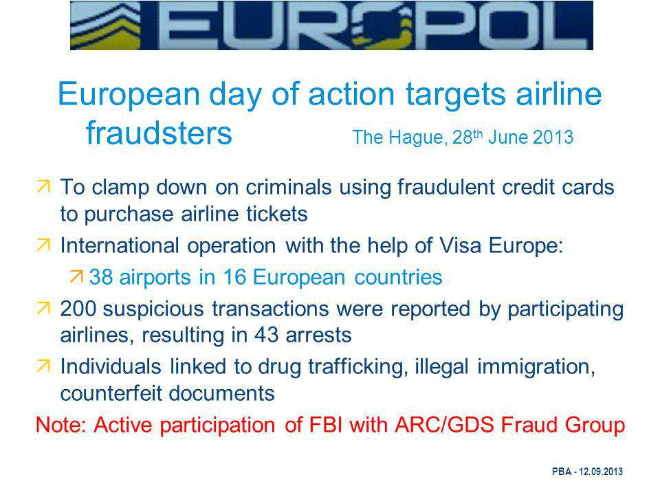 European day of action targets airline fraudsters The Hague, 28th June 2013