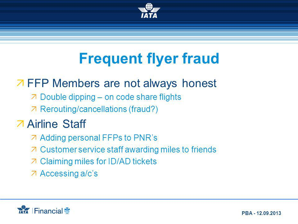 Frequent flyer fraud FFP Members are not always honest Airline Staff