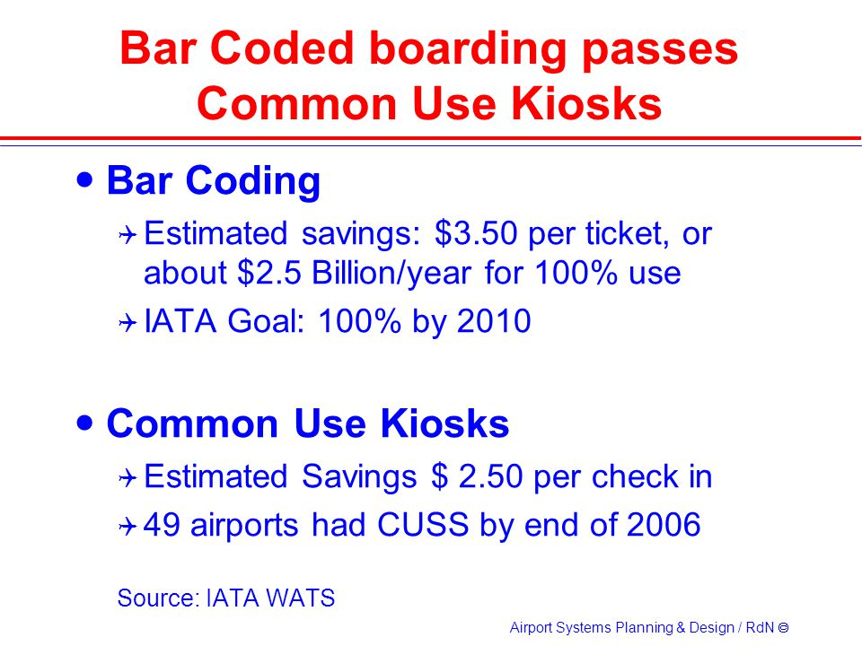 Bar Coded boarding passes Common Use Kiosks
