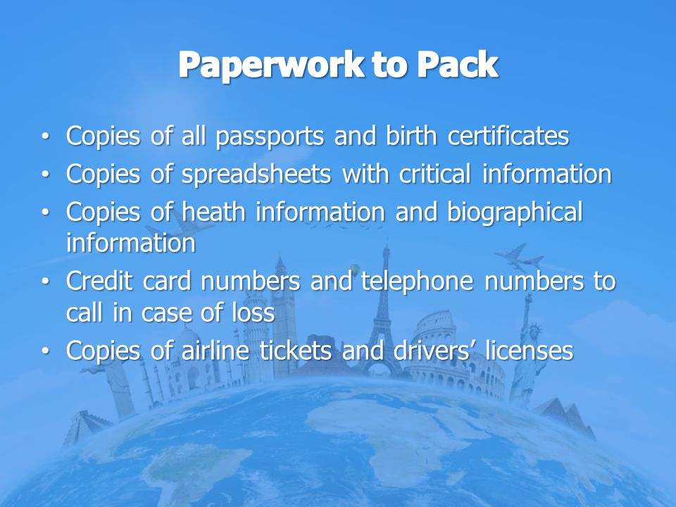 Paperwork to Pack Copies of all passports and birth certificates