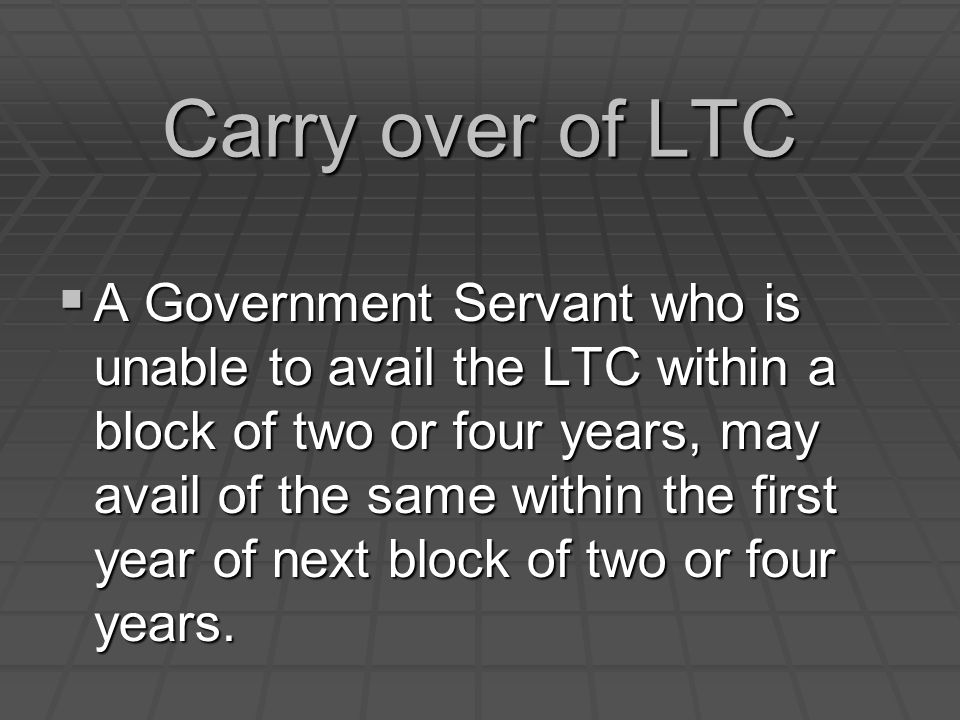 Carry over of LTC