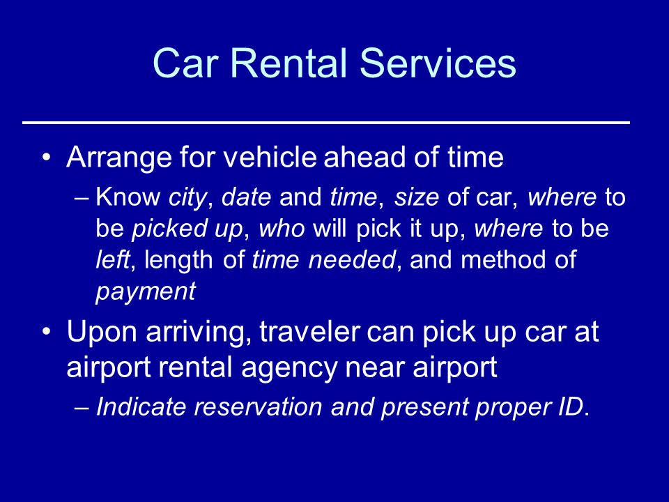 Car Rental Services Arrange for vehicle ahead of time