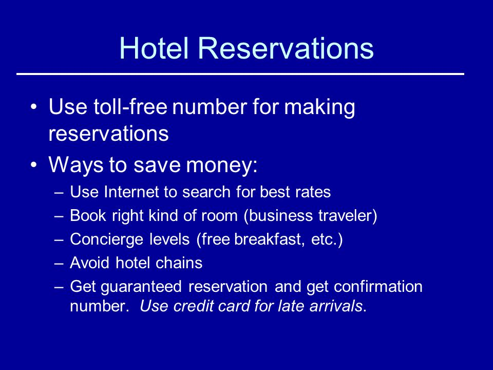Hotel Reservations Use toll-free number for making reservations