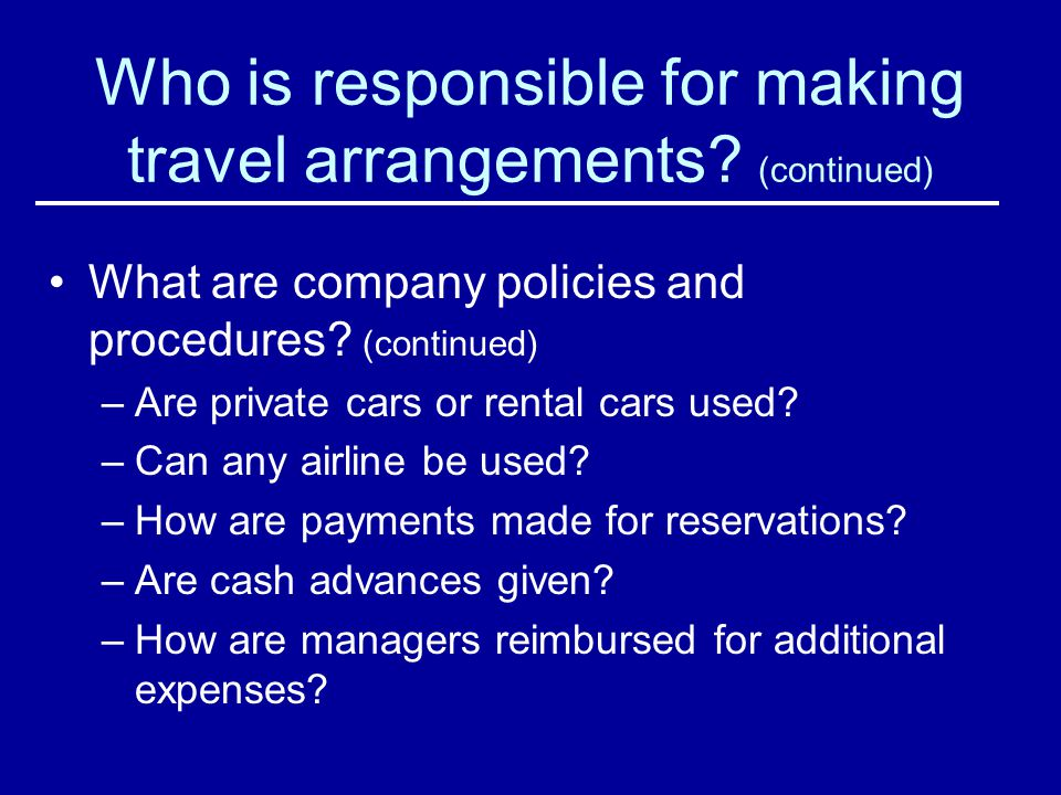 Who is responsible for making travel arrangements (continued)