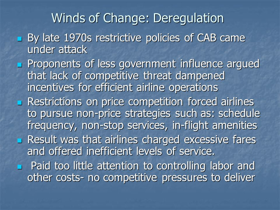 Winds of Change: Deregulation
