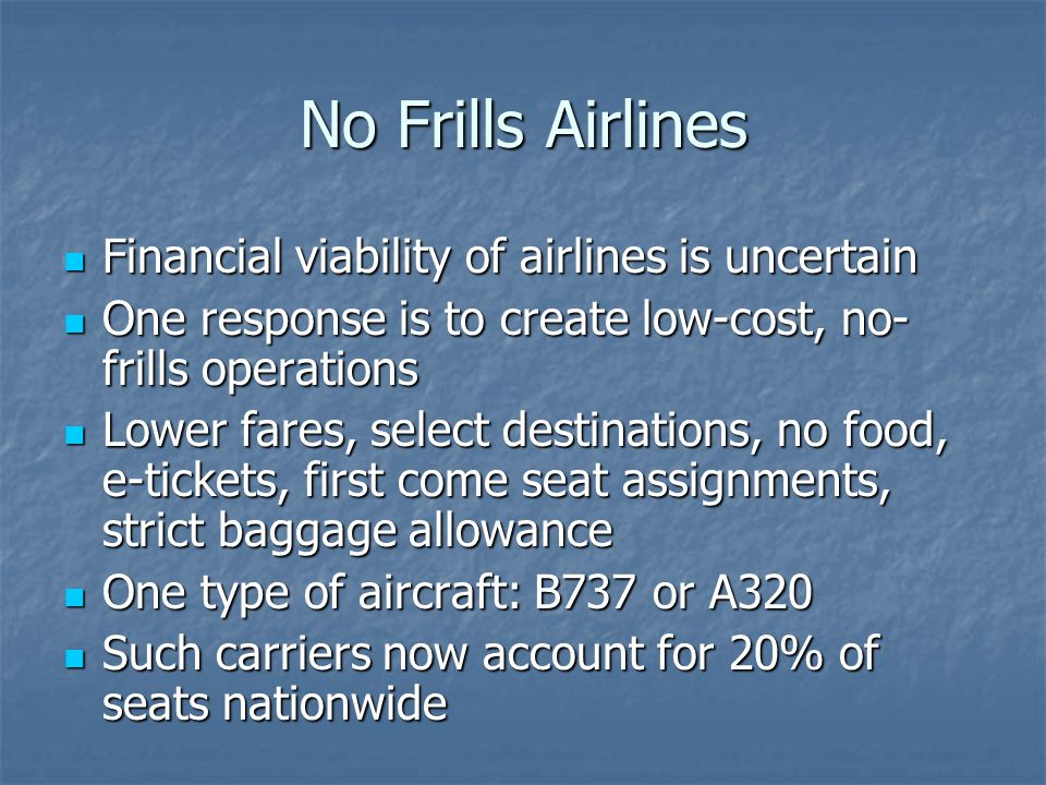 No Frills Airlines Financial viability of airlines is uncertain