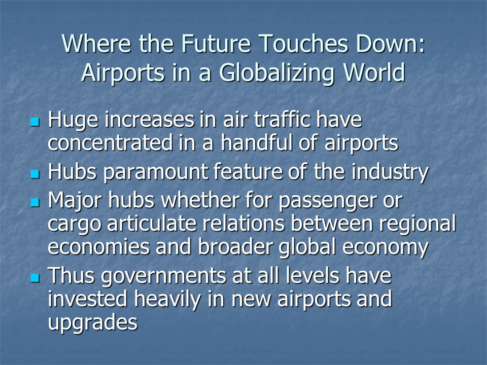 Where the Future Touches Down: Airports in a Globalizing World