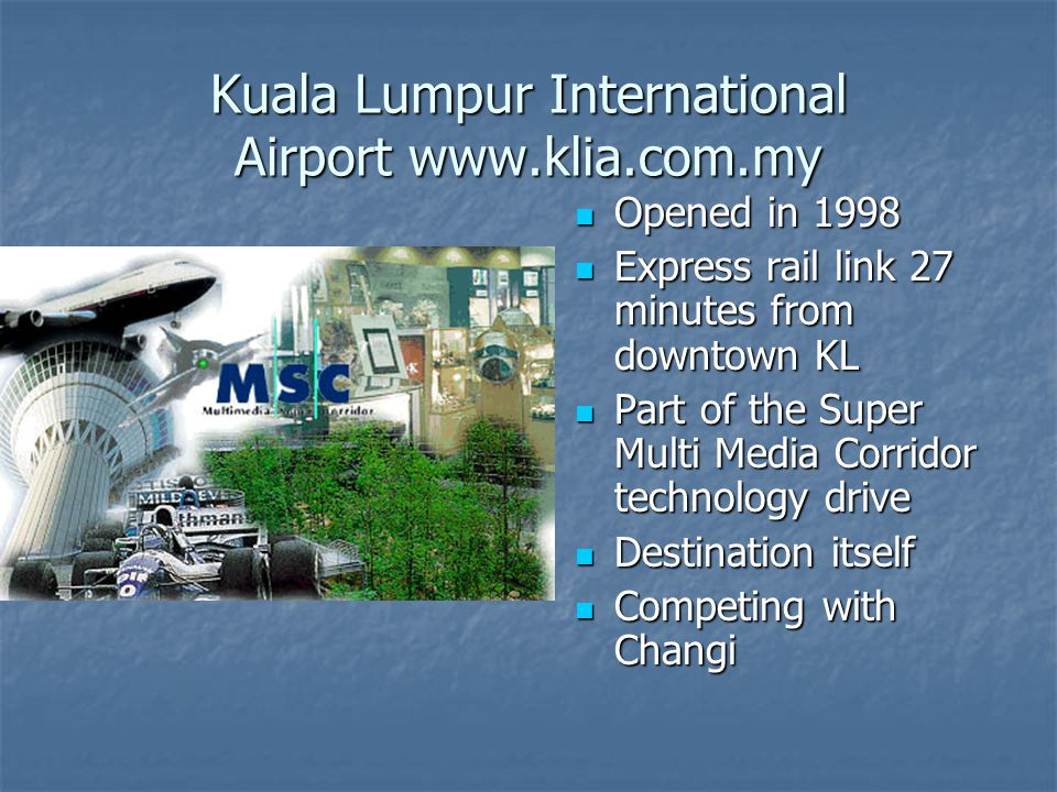 Kuala Lumpur International Airport www.klia.com.my