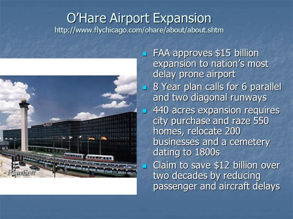O'Hare Airport Expansion http://www. flychicago. com/ohare/about/about
