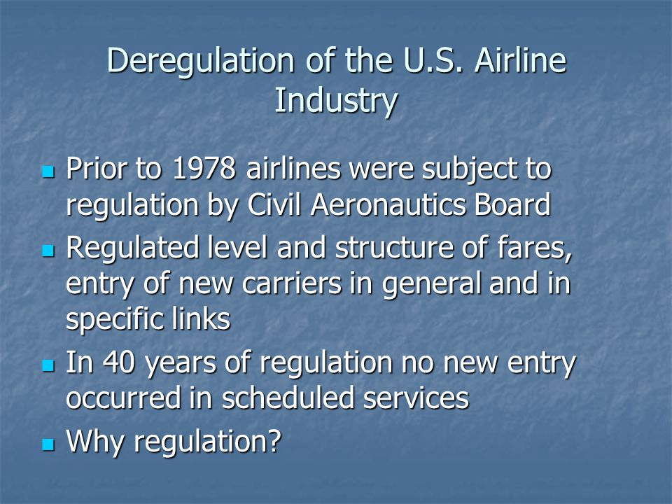 Deregulation of the U.S. Airline Industry