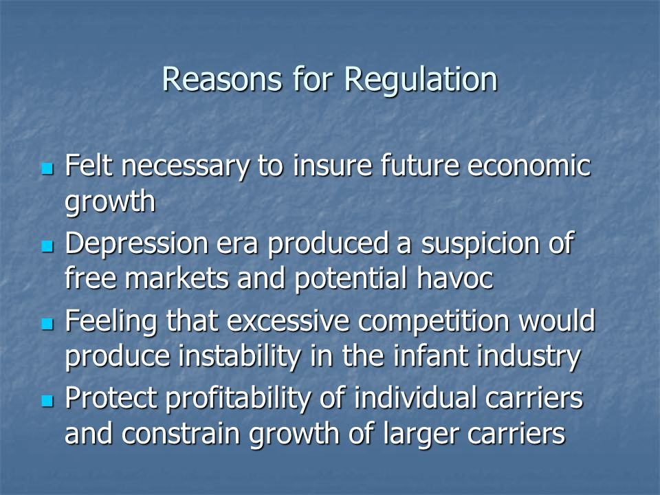 Reasons for Regulation