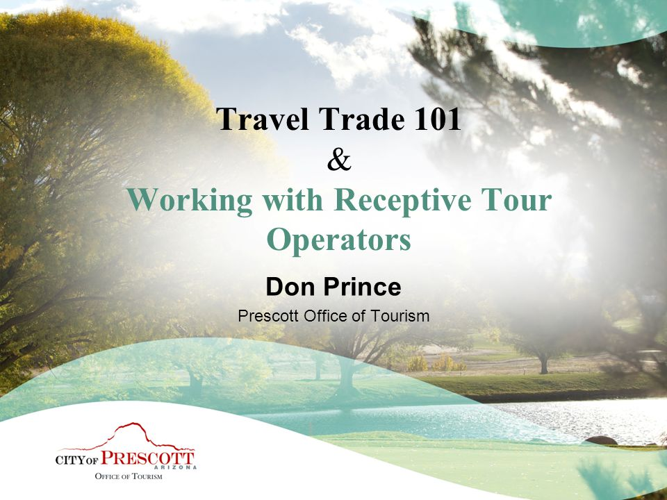 Travel Trade 101 & Working with Receptive Tour Operators