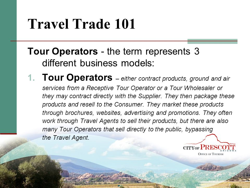 Travel Trade 101 Tour Operators - the term represents 3 different business models: