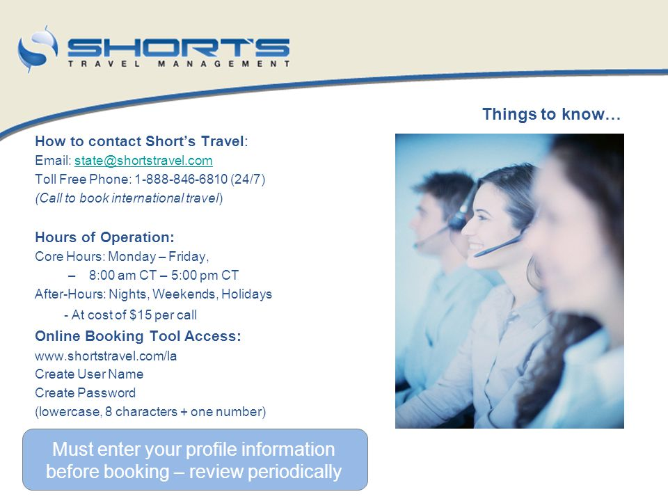 Things to know… How to contact Short's Travel: Email: state@shortstravel.com. Toll Free Phone: 1-888-846-6810 (24/7)