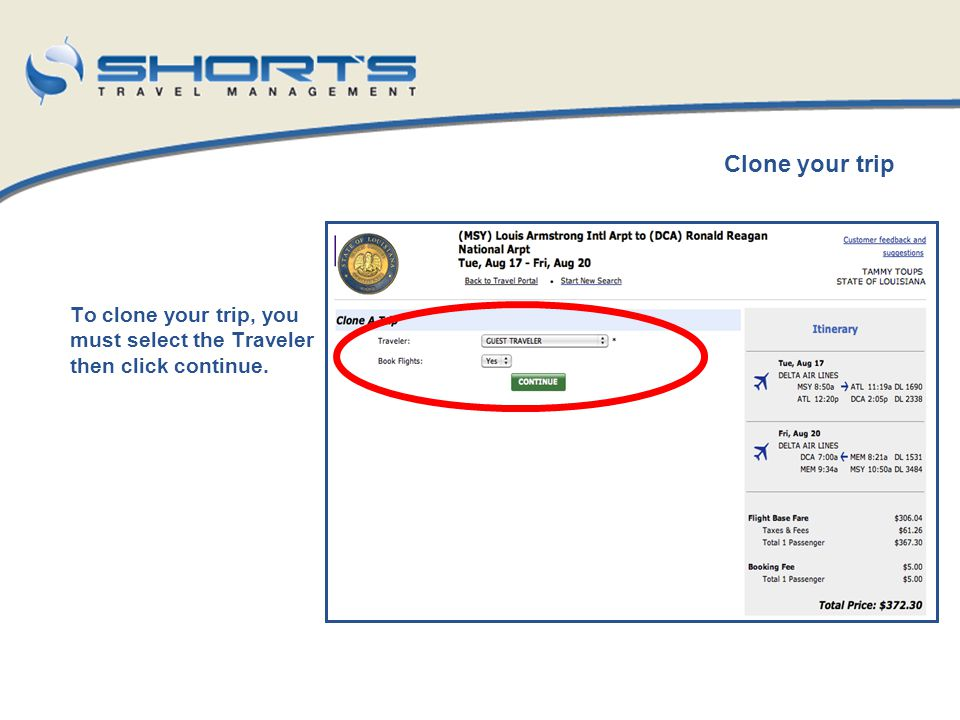 Clone your trip To clone your trip, you must select the Traveler then click continue.