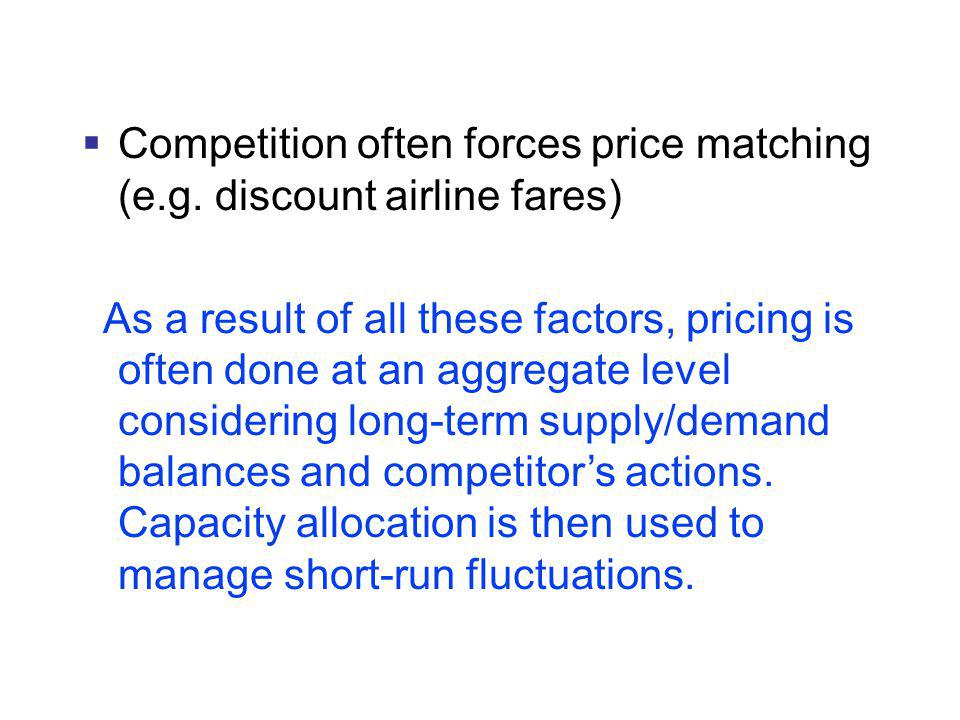 Competition often forces price matching (e.g. discount airline fares)