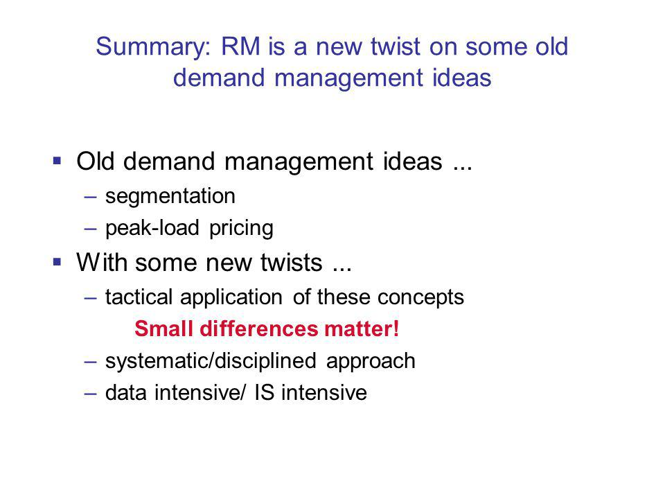Summary: RM is a new twist on some old demand management ideas