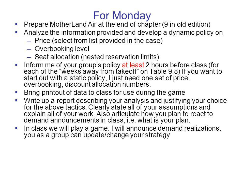 For Monday Prepare MotherLand Air at the end of chapter (9 in old edition) Analyze the information provided and develop a dynamic policy on.