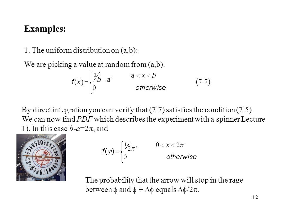 Examples: 1. The uniform distribution on (a,b):
