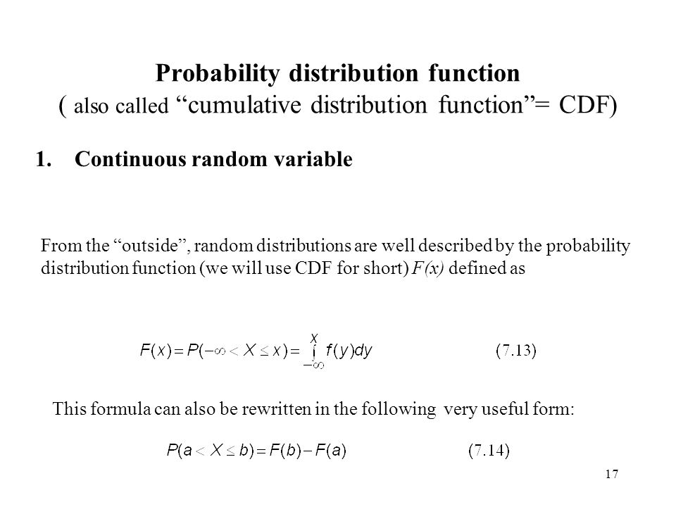 Probability distribution function ( also called cumulative distribution function = CDF)