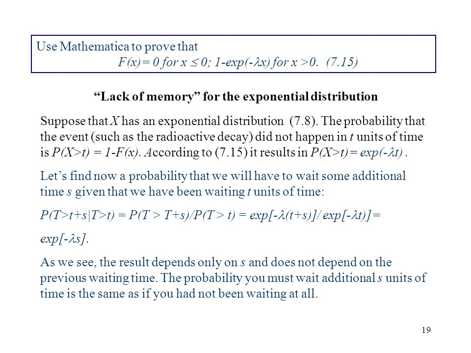 Use Mathematica to prove that F(x)= 0 for x  0; 1-exp(-x) for x >0. (7.15)