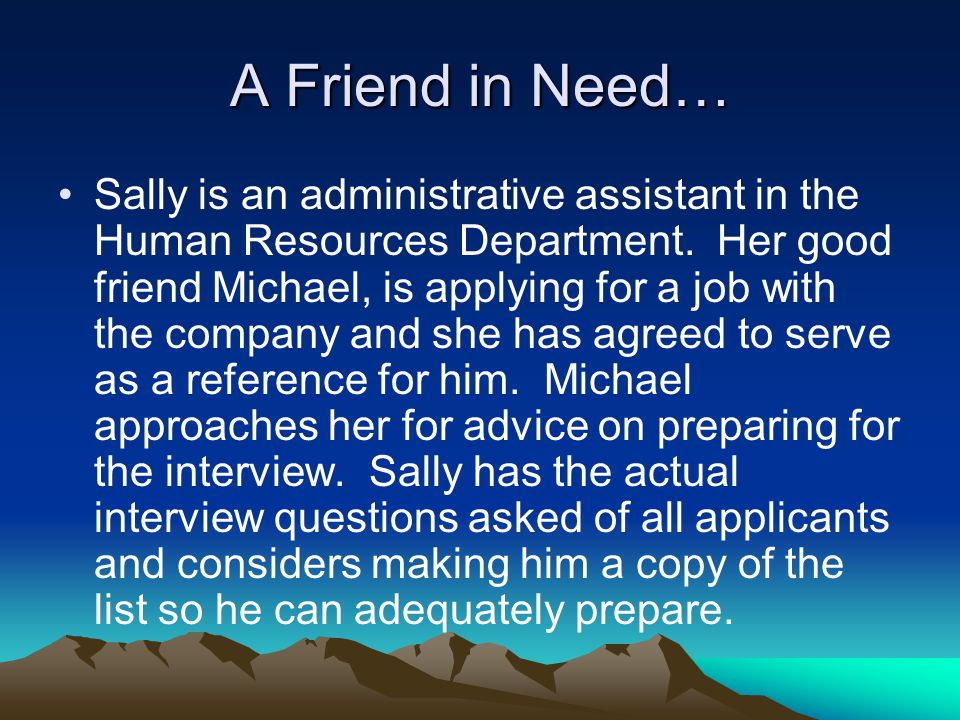 A Friend in Need…