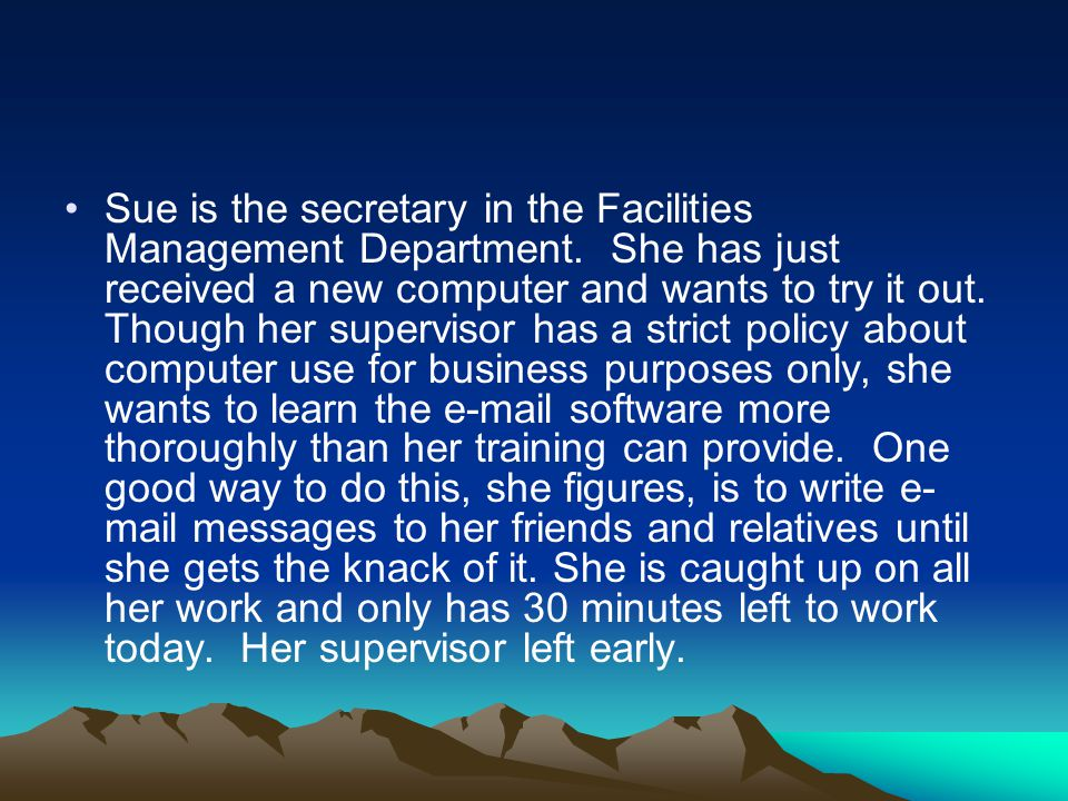 Sue is the secretary in the Facilities Management Department