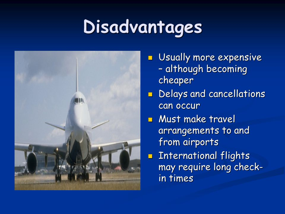 Disadvantages Usually more expensive – although becoming cheaper