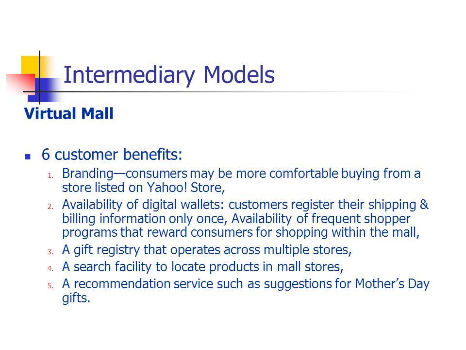 Intermediary Models Virtual Mall 6 customer benefits: