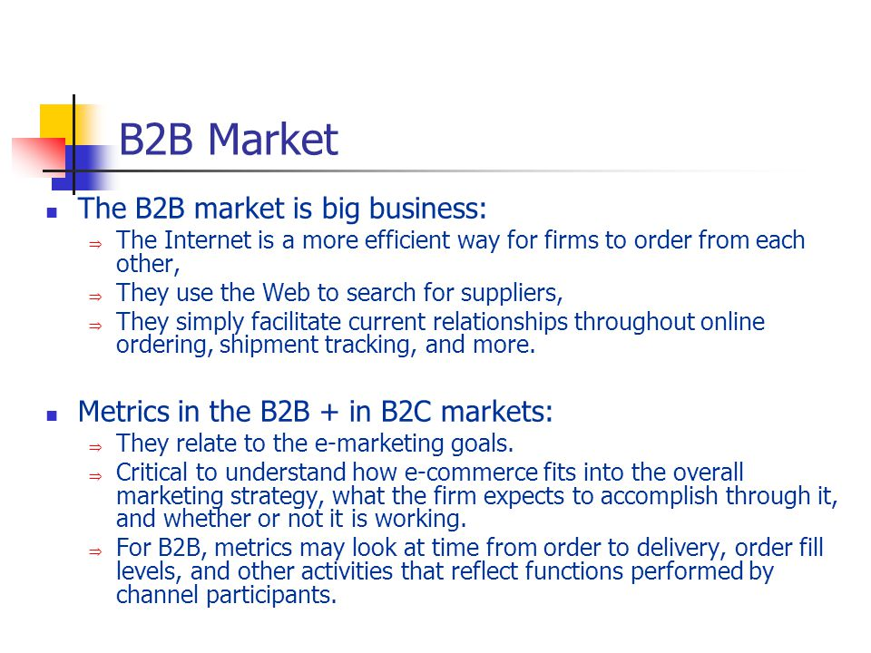 B2B Market The B2B market is big business: