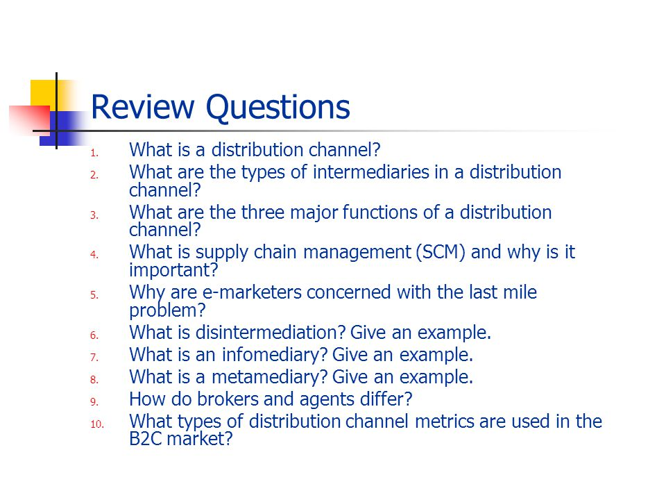 Review Questions What is a distribution channel