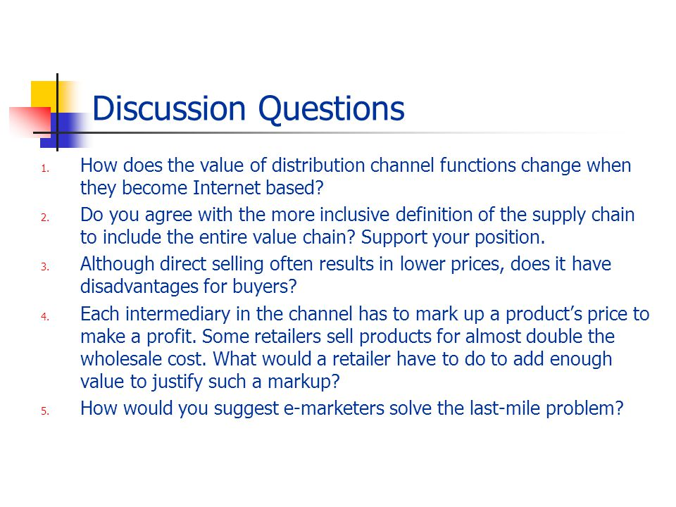 Discussion Questions How does the value of distribution channel functions change when they become Internet based