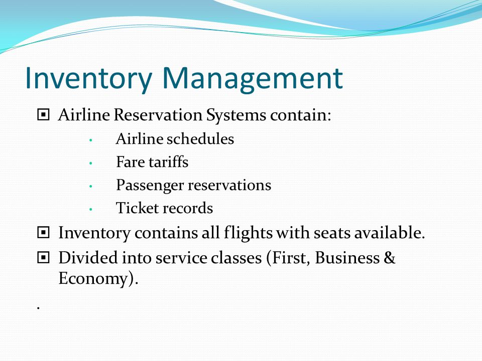 Inventory Management Airline Reservation Systems contain: